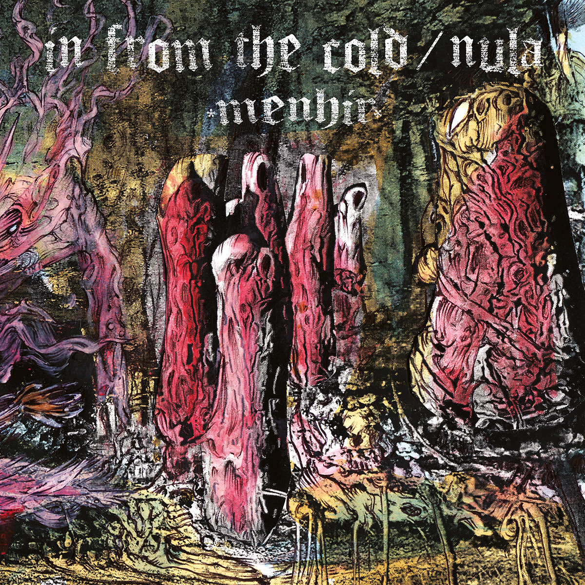 IN FROM THE COLD / NULA - Menhir