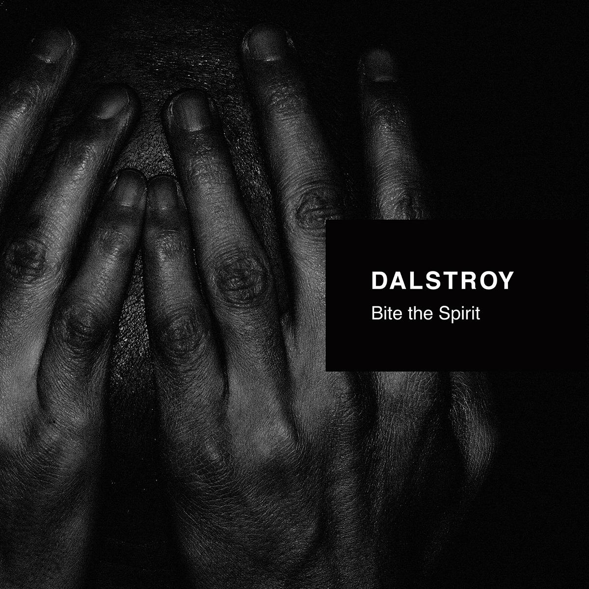 DALSTROY - Bite the Spirit