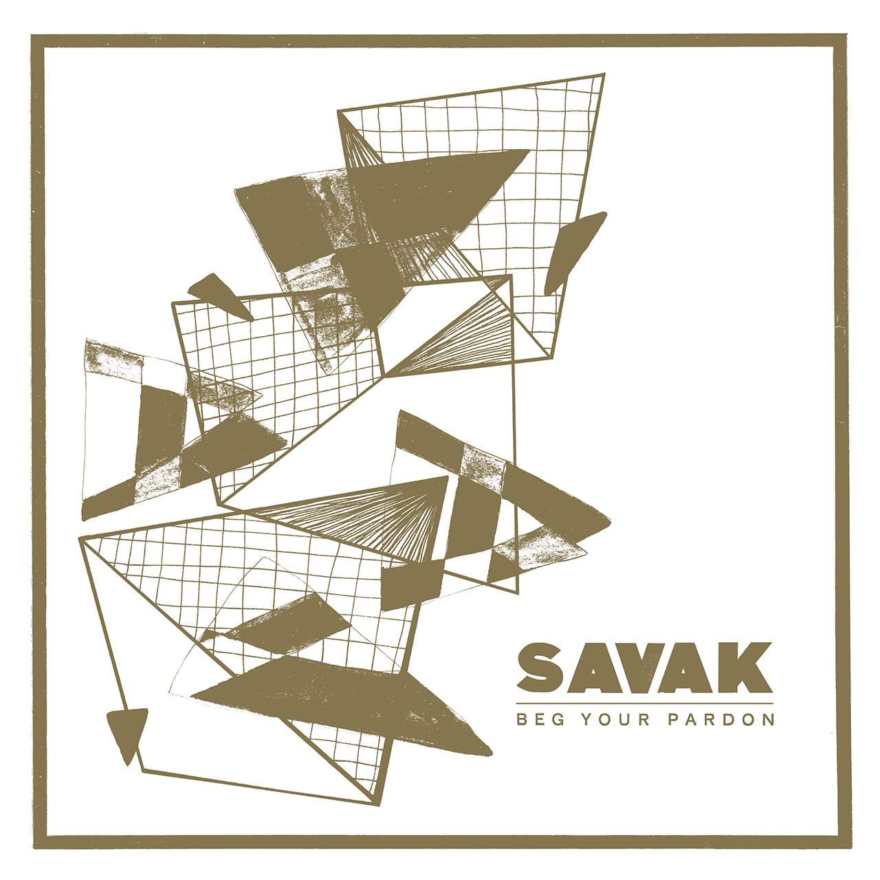 SAVAK - Beg Your Pardon