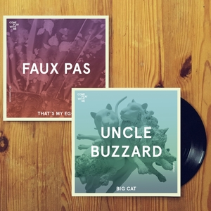 CPWM015 UNCLE BUZZARD 'BIG CAT' / FAUX PAS 'THAT'S MY EGO'