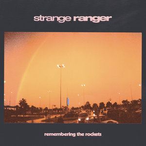 Strange Ranger - Remembering The Rockets LP