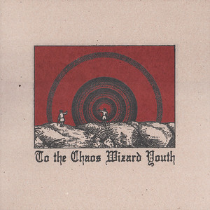 Thou - To The Chaos Wizard Youth LP