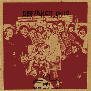 Defiance, Ohio - Share What Ya Got LP