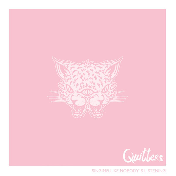 QUITTERS - singing like nobody's listening