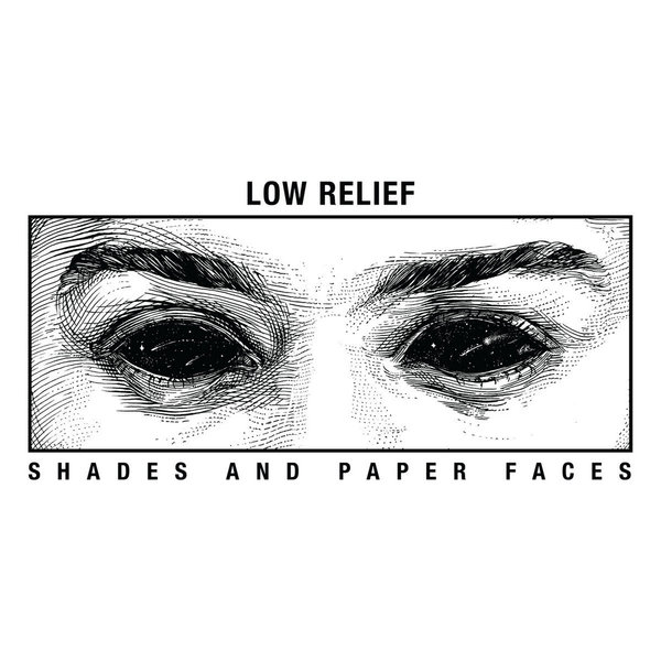 LOW RELIEF - shades and paper faces