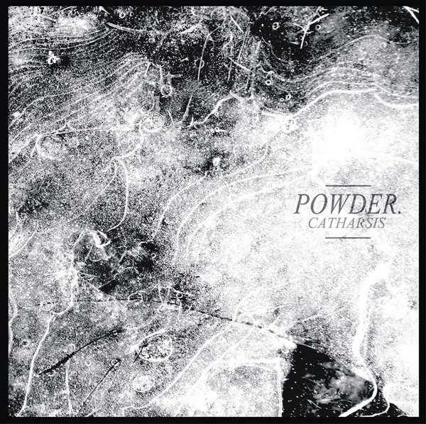 POWDER - catharsis