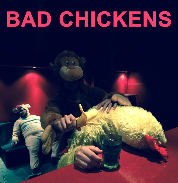 BAD CHICKENS - party animals