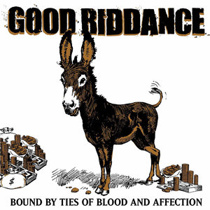 Good Riddance ‎– Bound By Ties Of Blood And Affection