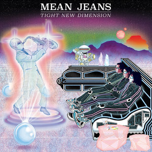 Mean Jeans ‎– Tight New Dimension