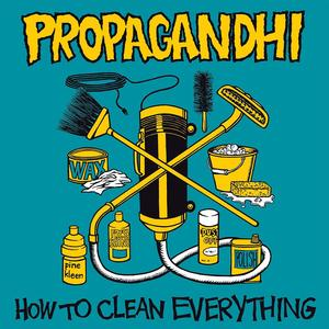 Propagandhi – How To Clean Everything