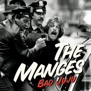Manges, The ‎– Bad Juju