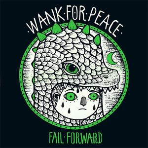 Wank For Peace – Fail Forward