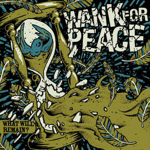 Wank For Peace – What Will Remain?