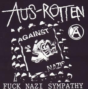Aus-Rotten - Fuck Nazi Sympathy 7