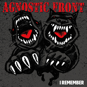 Agnostic Front 'I Remember'