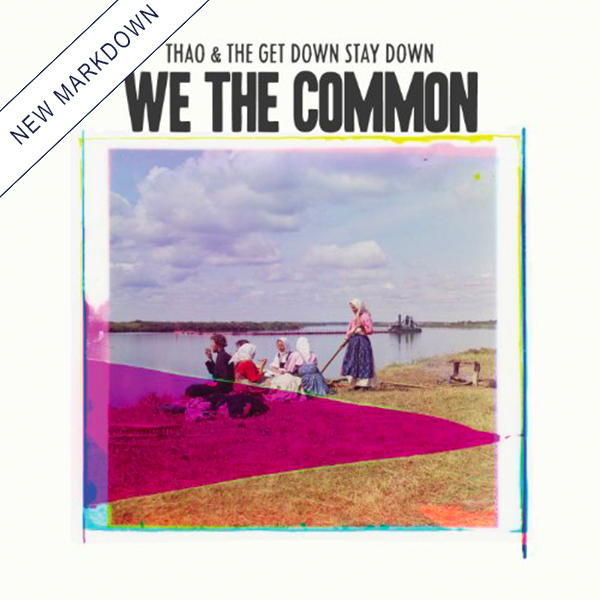 Thao & The Get Down Stay Down - We the Common LP *Markdown*