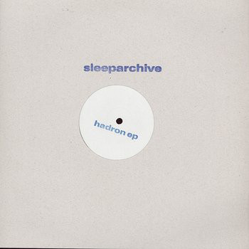 Sleeparchive ‎– Hadron EP (Sleeparchive)