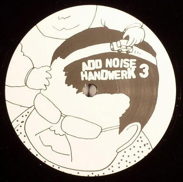 Add Noise – Handwerk 3 (Handwerk)