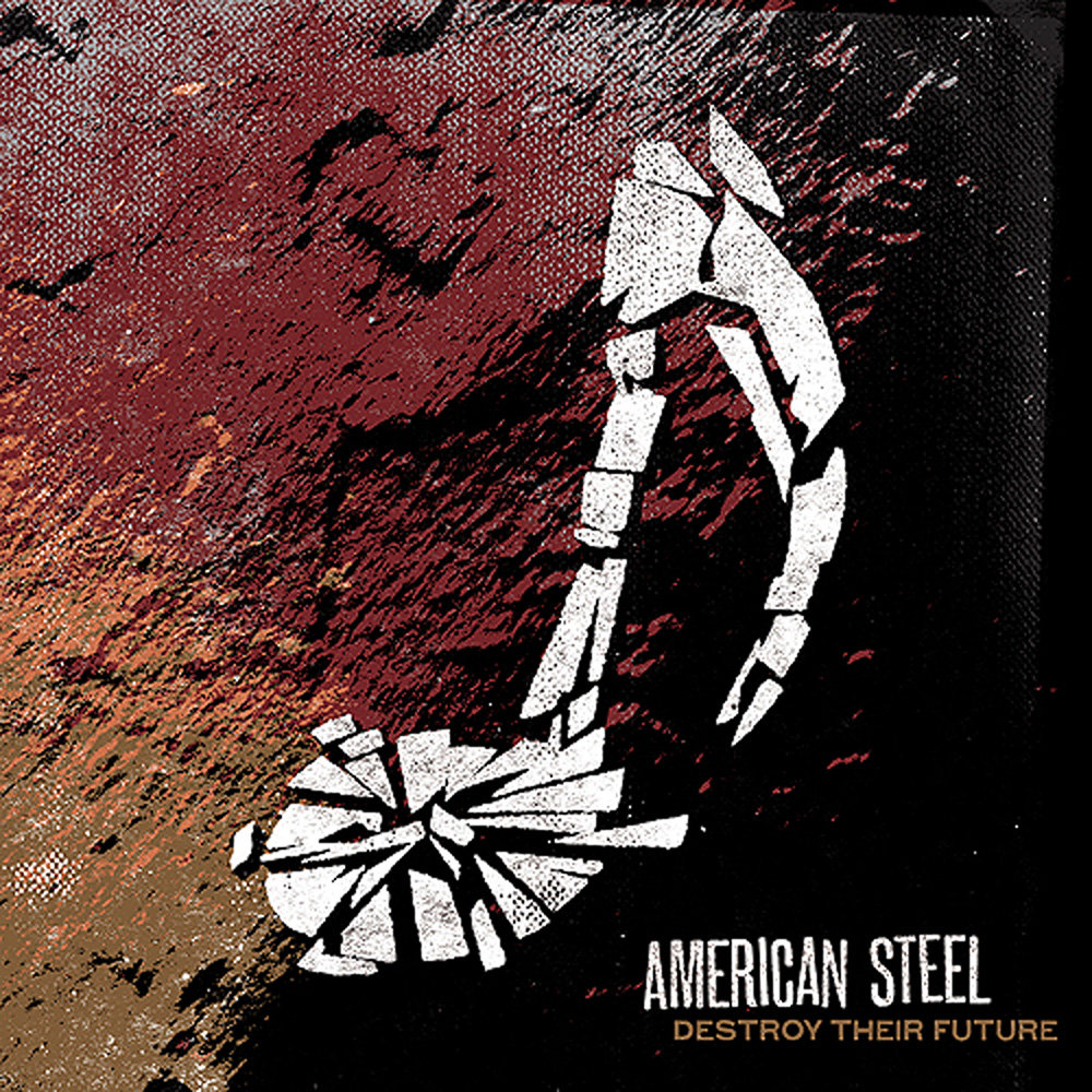 American Steel - Destroy Their Future LP