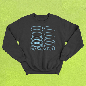 No Vacation - Phasing Crewneck (Black)