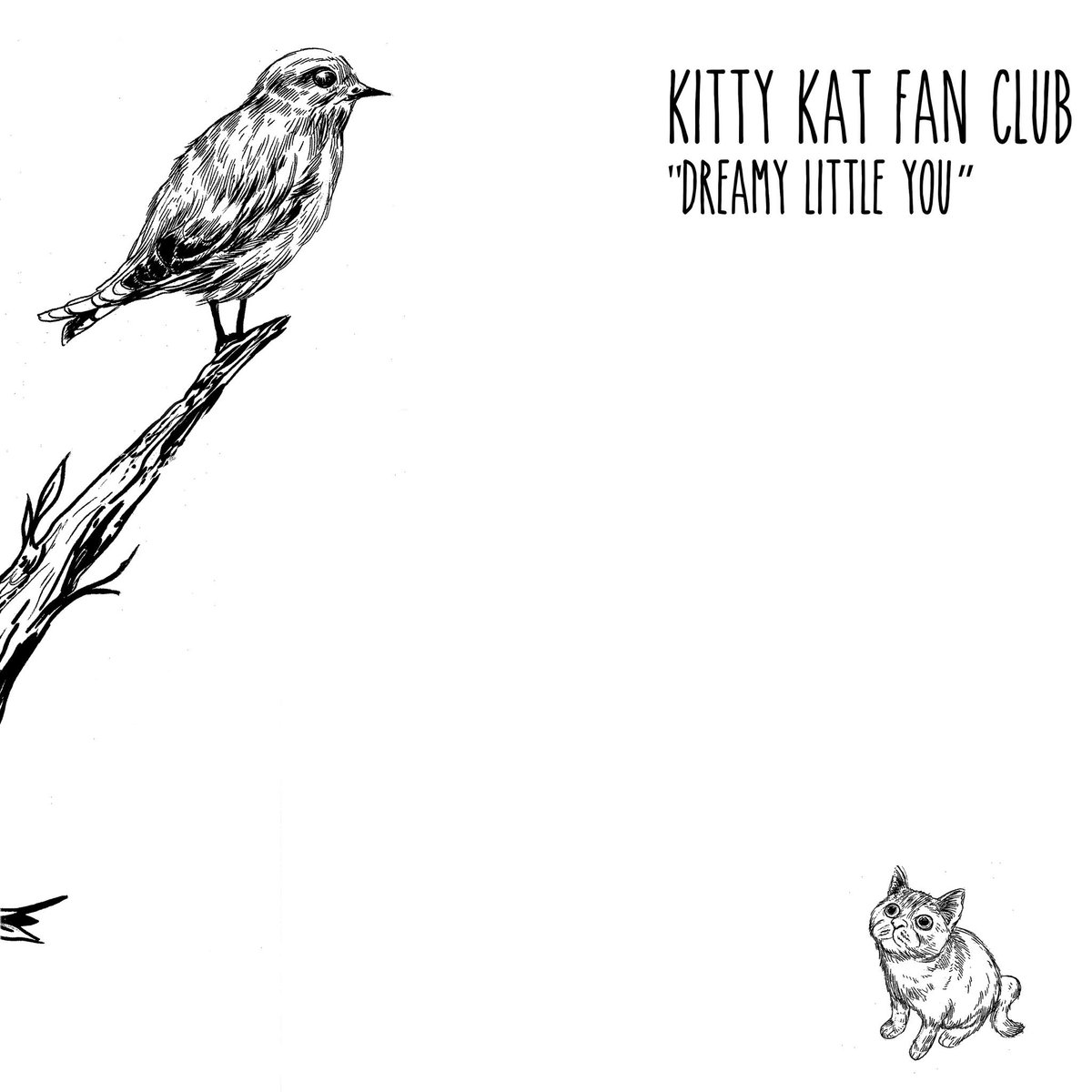 Kitty Kat Fan Club - Dreamy Little You LP