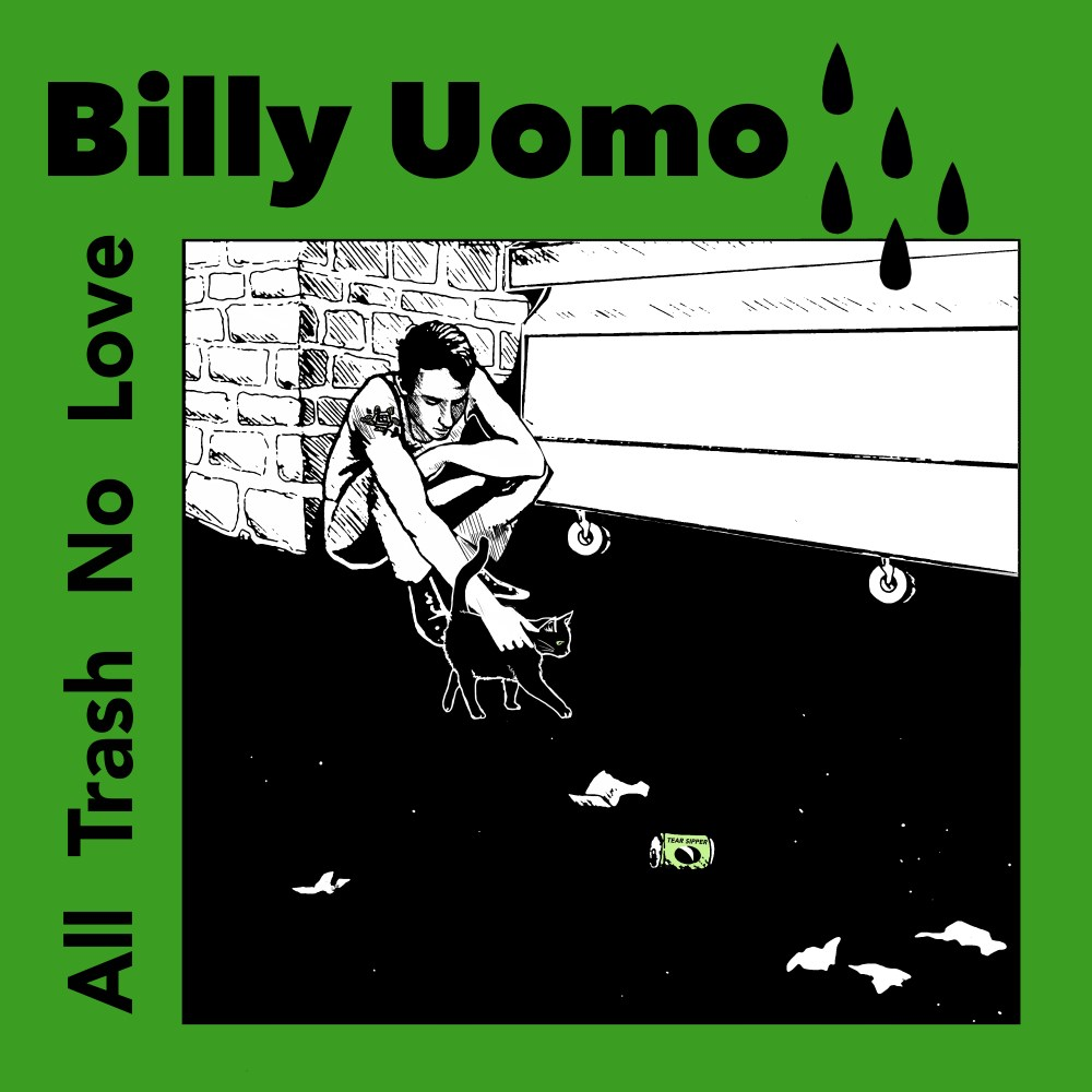 Billy Uomo - All Trash No Love