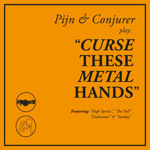 Pijn / Conjurer - Curse These Metal Hands LP