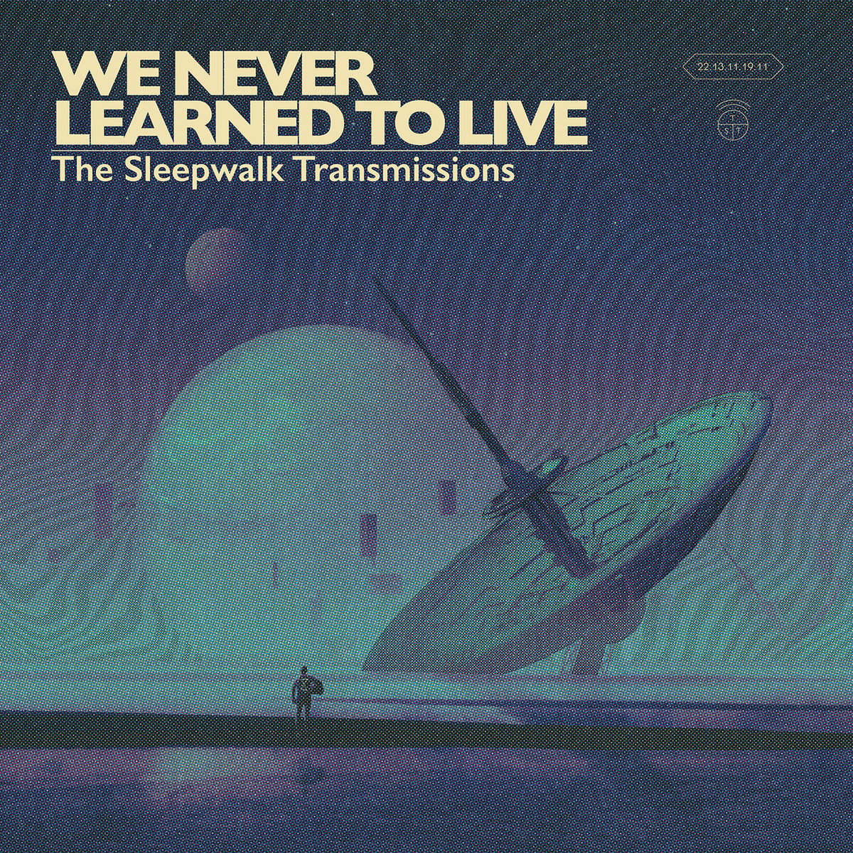 We Never Learned To Live - The Sleepwalk Transmissions LP