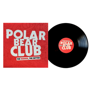 Polar Bear Club 'The Redder The Better'