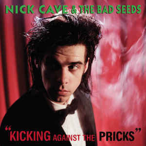 Nick Cave & The Bad Seeds - Kicking against the pricks 12