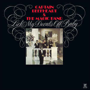 Captain Beefheart & The Magic Band - Lick my Decals Off, Baby 12