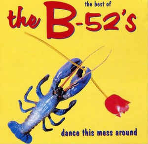The B-52's - The Best Of the B-52's :  Dance This Mess Around 12