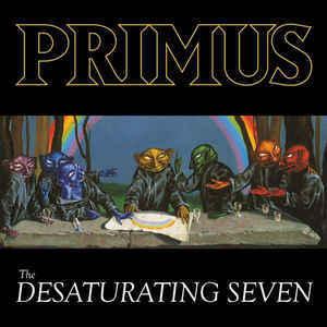 Primus - The Desaturating Seven 12