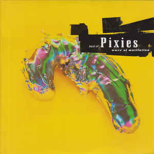 Pixies - The Best of : Wave of Mutilation 12