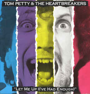 Tom Petty & The Heartbreakers- Let Me Up ( I've Had Enoiugh) 12