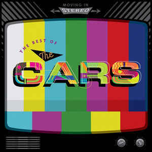 The Cars - Moving In Stereo : The Best of The Cars 12