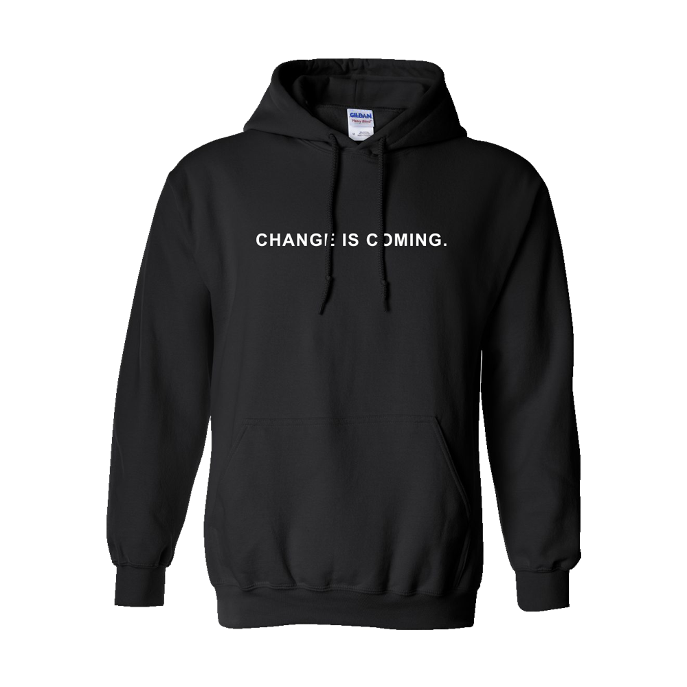 Change Is Coming Hoodie