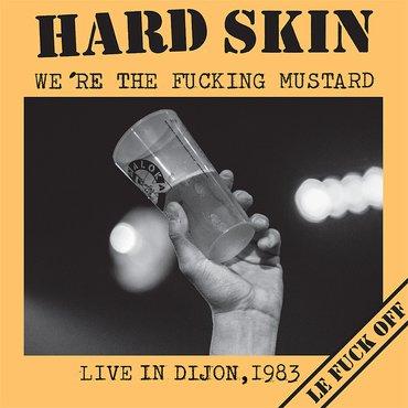 Hard Skin - We're The Fucking Mustard LP