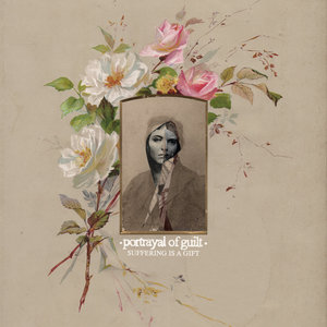 Portrayal of Guilt - Suffering Is A Gift LP