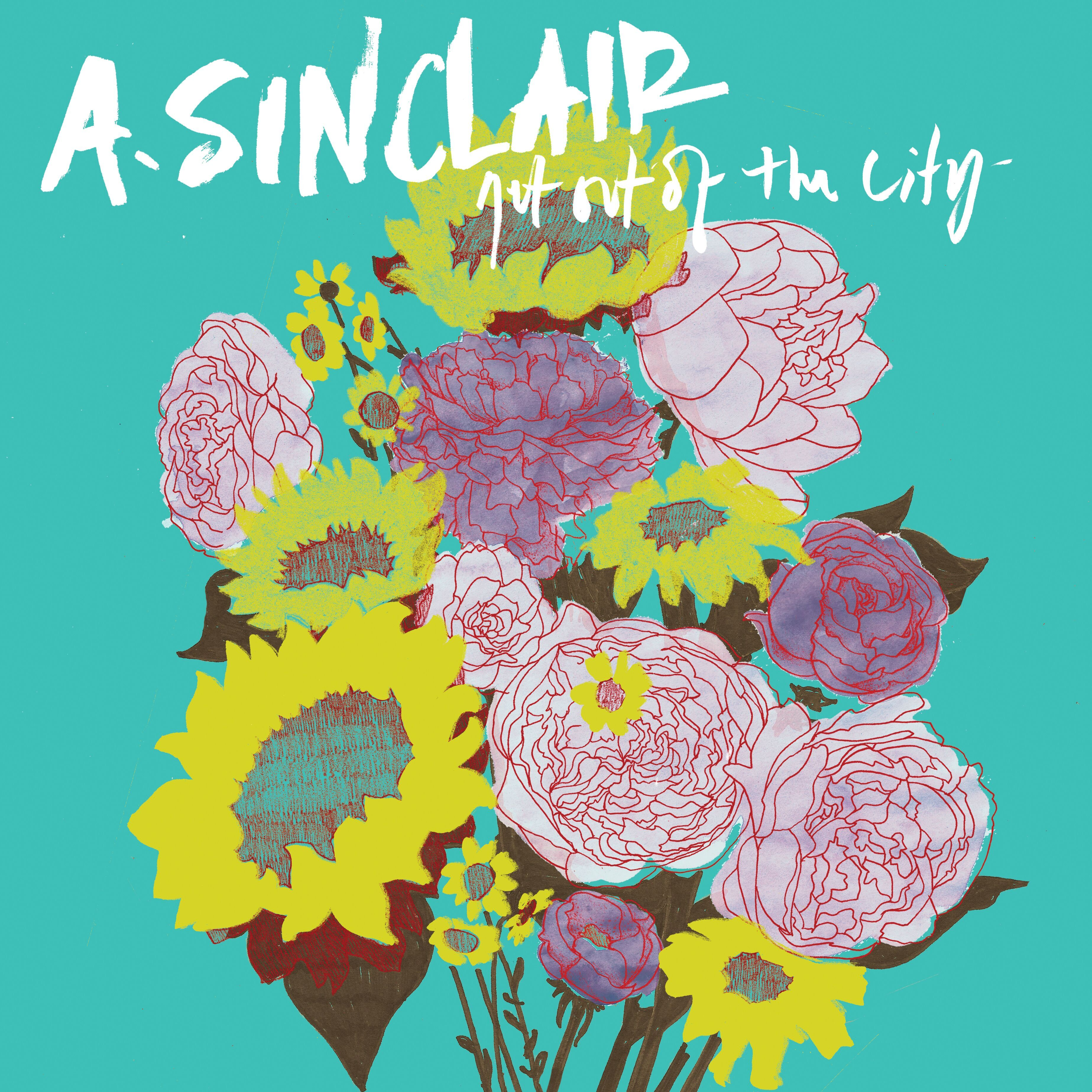 A. Sinclair - Get Out Of The City - Digital