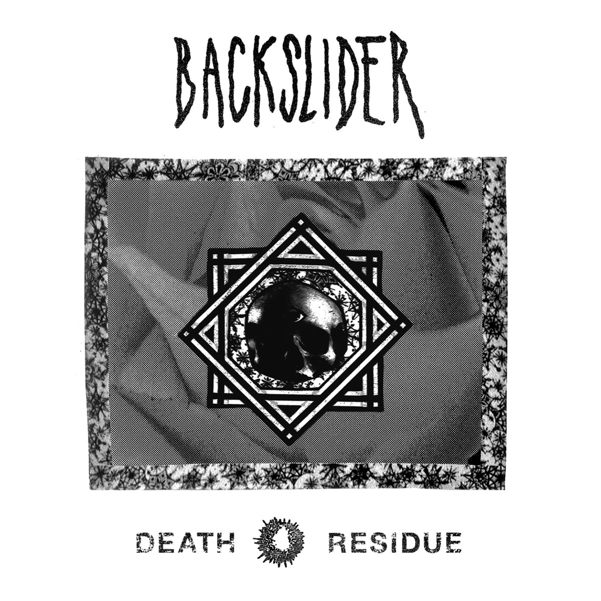 BACKSLIDER - DEATH RESIDUE 7