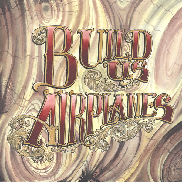 Build Us Airplanes - At The End Of The Day LP