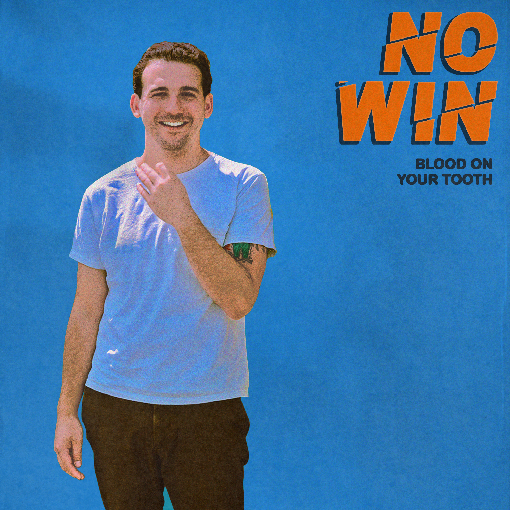 NO WIN - Blood On Your Tooth - Single