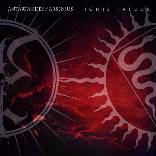 ANTARTANDES / ARSENIUS - Ignis Fatuus