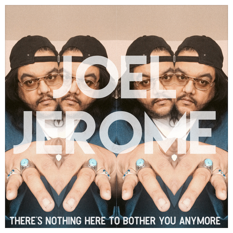 Joel Jerome - There's Nothing Here to Bother You Anymore - Single - Digital