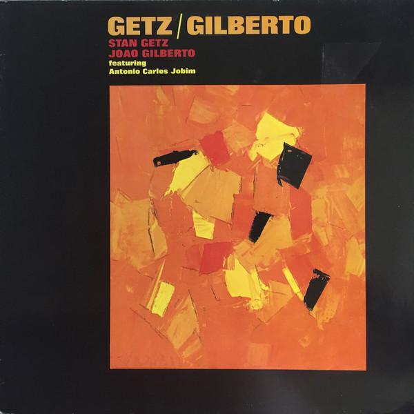 Stan Getz / Joao Gilberto – Getz / Gilberto (Verve Records)