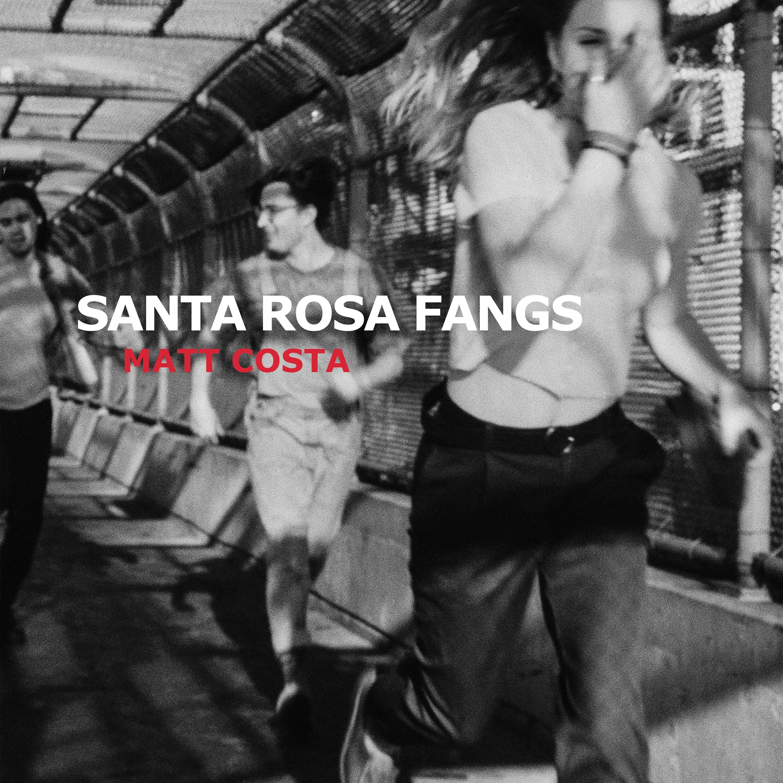 Matt Costa - Santa Rosa Fangs - Digital