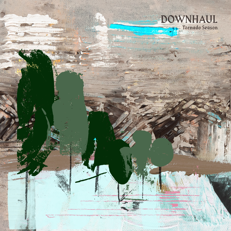 Downhaul - Tornado Season