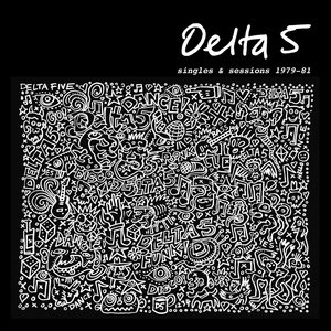 Delta 5 - Singles and Sessions 1979-81 LP