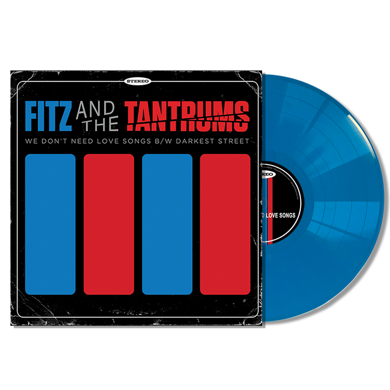Fitz and The Tantrums - We Don't Need Love Songs b/w Darkest Street - Opaque Blue 12